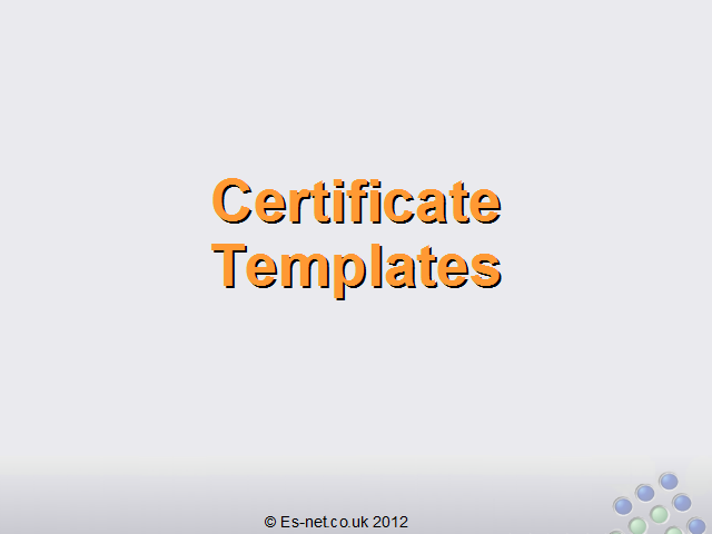What are certificate templates windows server 2003 comes with several different templates which can be used to issue different certificates with different attributes yelopaper Gallery